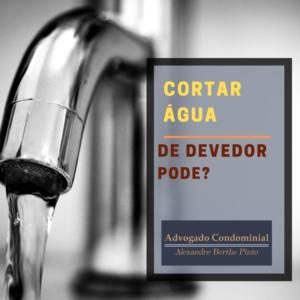 condominio pode cortar agua de inadimplente