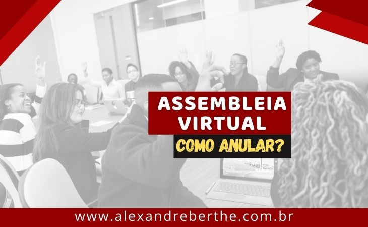 Como Impugnar Assembleia Virtual